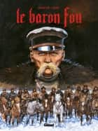 Le Baron Fou - Tome 01 ebook by Rodolphe, Michel Faure