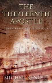 The Thirteenth Apostle ebook by Michel Benoit