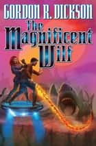 The Magnificent Wilf ebook by Gordon R. Dickson