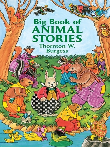 Big Book of Animal Stories ebook by Thornton W. Burgess