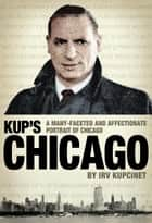Kup's Chicago ebook by Irv Kupcinet