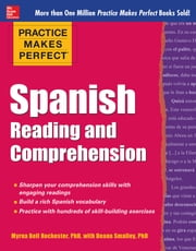 Practice Makes Perfect Spanish Reading and Comprehension ebook by Myrna Bell Rochester,Deana Smalley