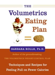The Volumetrics Eating Plan ebook by Barbara Rolls, PhD