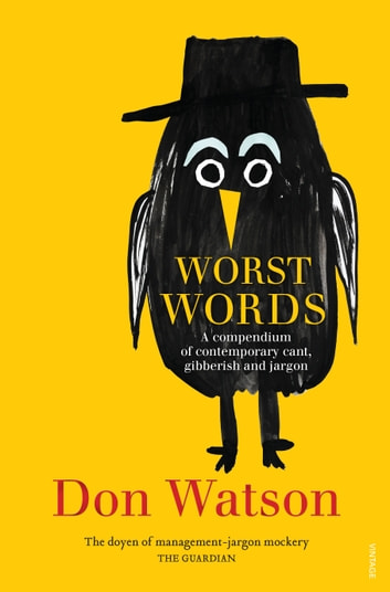 Worst Words - A compendium of contemporary cant, gibberish and jargon ebook by Don Watson
