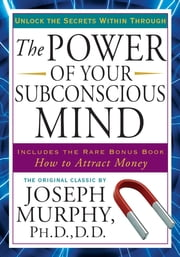 The Power of Your Subconscious Mind - Unlock the Secrets Within ebook by Kobo.Web.Store.Products.Fields.ContributorFieldViewModel