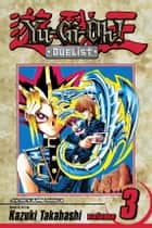 Yu-Gi-Oh!: Duelist, Vol. 3 - The Player Killer of Darkness ebook by Kazuki Takahashi, Kazuki Takahashi