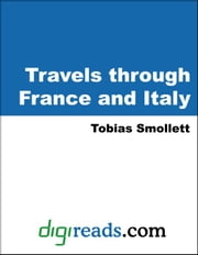 Travels through France and Italy ebook by Smollett, Tobias