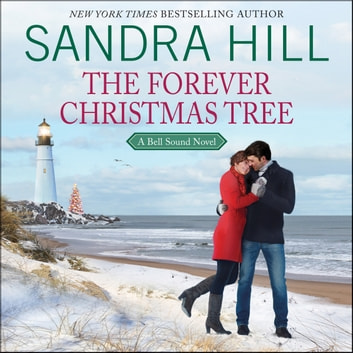 The Forever Christmas Tree - A Bell Sound Novel audiobook by Sandra Hill