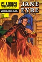 Jane Eyre - Classics Illustrated #39 ebook by Charlotte Bronte, William B. Jones, Jr.