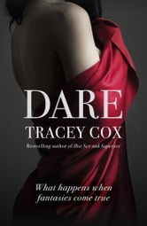 Dare - What Happens When Fantasies Come True ebook by Tracey Cox