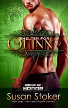 Shelter for Quinn ebook by Susan Stoker