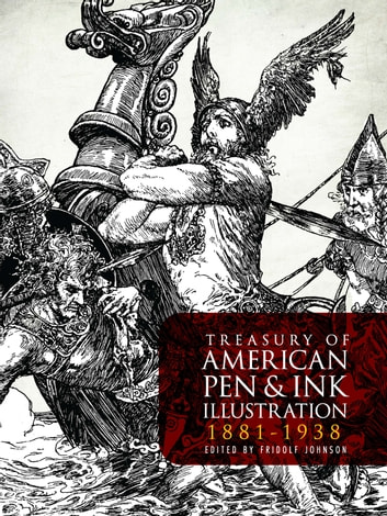 Treasury of American Pen & Ink Illustration 1881-1938 ebook by