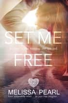 Set Me Free (The Fugitive Series #2) ebook by