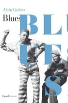 Blues ebook by Alain Gerber