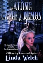 Along Came a Demon - Whisperings book one ebook by Linda Welch