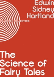 The Science of Fairy Tales ebook by Edwin Sidney Hartland