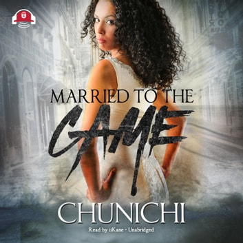 Married to the Game audiobook by Chunichi