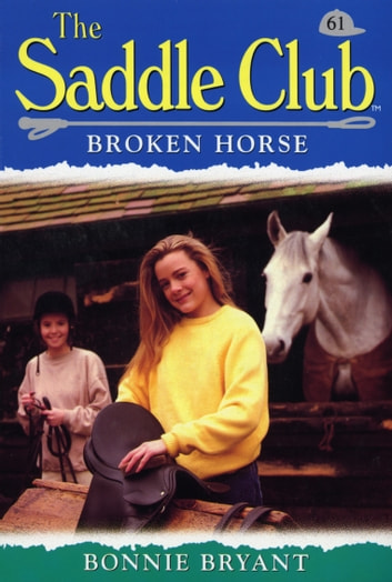 Saddle Club 61: Broken Horse ebook by Bonnie Bryant