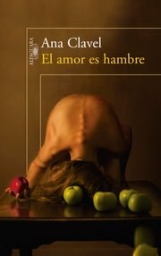 El amor es hambre ebook by Ana V. Clavel