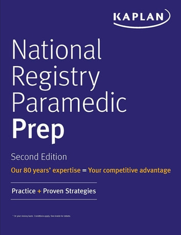 National Registry Paramedic Prep - Practice + Proven Strategies ebook by Kaplan Medical