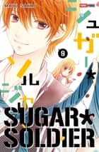 Sugar Soldier T09 ebook by Mayu Sakai