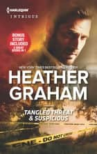 Tangled Threat & Suspicious eBook by Heather Graham