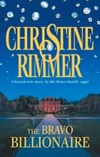 The Bravo Billionaire ebook by Christine Rimmer