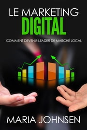 Comment devenir leader de marché local ebook by Maria Johnsen