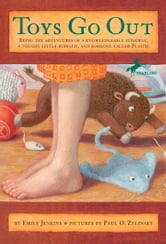 Toys Go Out - Being the Adventures of a Knowledgeable Stingray, a Toughy Little Buffalo, and Someone Called Plastic ebook by Emily Jenkins