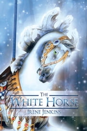 The White Horse ebook by Irene Jenkins