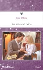 The M.D. Next Door ebook by Gina Wilkins