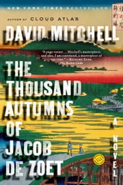 The Thousand Autumns of Jacob de Zoet - A Novel ebook by David Mitchell