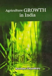 Agriculture Growth in India ebook by Ravinder Choudhary