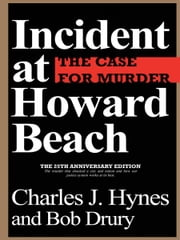 Incident at Howard Beach ebook by Charles J. Hynes and Bob Drury