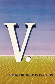 V. ebook by Thomas Pynchon
