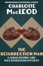 The Resurrection Man ebook by Charlotte MacLeod
