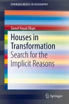Houses in Transformation ebook by Tareef Hayat Khan