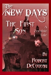 The New Days: The First Son ebook by Robert Decoteau