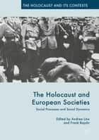 The Holocaust and European Societies ebook by Frank Bajohr,Andrea Löw