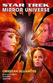 Star Trek: Mirror Universe: Obsidian Alliances ebook by Peter David, Keith R. A. DeCandido, Sarah Shaw