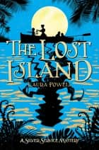 The Lost Island eBook by Laura Powell, Sarah Gibb