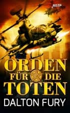 Orden für die Toten - Thriller ebook by Dalton Fury