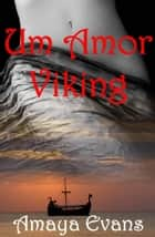 Um Amor Viking eBook by Amaya Evans