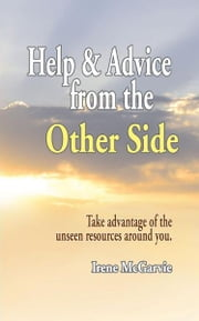 Help and Advice from the Other Side (Smashwords Edition) ebook by Irene McGarvie