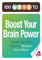 100 Ways to Boost Your Brain Power ebook by Media Adams