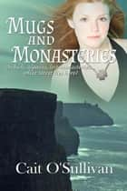 Mugs and Monasteries ebook by