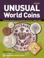 Unusual World Coins ebook by George S. Cuhaj, Thomas Michael