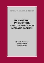 Managerial Promotion: The Dynamics for Men and Women ebook by Ruderman, Marian N.