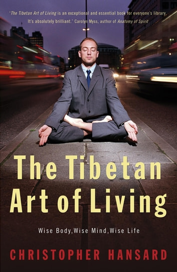 The Tibetan Art of Living ekitaplar by Christopher Hansard