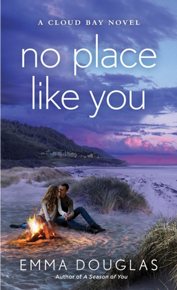 No Place Like You - A Cloud Bay Novel ebook by Emma Douglas